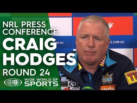 nrl-press-conference:-craig-hodges---round-24-|-nrl-on-nine