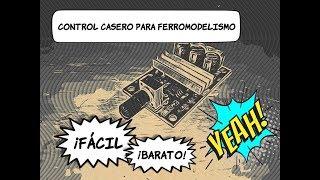 Ferromodelismo y controles - PT 2 - ¡Control casero, fácil y barato!
