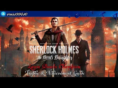 Sherlock Holmes: The Devil's Daughter - Lawn Bowls Champion (Trophy & Achievement Guide) rus199410