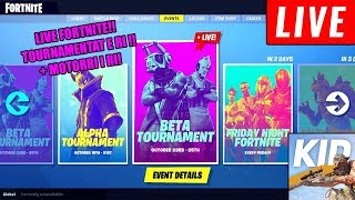 LIVE FORTNITE / TOURNAMENTAT + MOTORRI I RI!!
