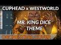 "Cuphead - ""Die House / Mr. King Dice"" Orchestral Remake   FL Studio"
