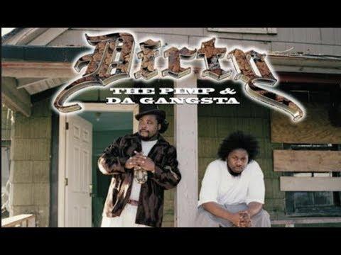 Dirty - The Pimp & da Gangsta