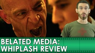 Whiplash Movie Review (Belated Media)