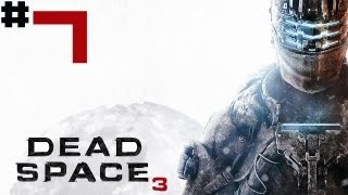 Dead Space 3 - Walkthrough - [Solo] - Part 7 - Keepin