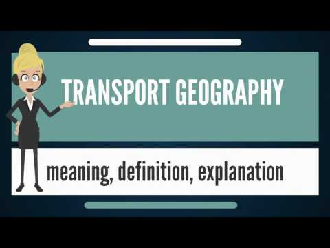 What is TRANSPORT GEOGRAPHY? What does TRANSPORT GEOGRAPHY mean? TRANSPORT GEOGRAPHY meaning