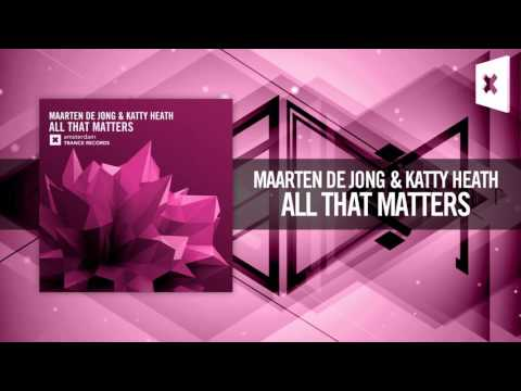 Maarten de Jong & Katty Heath - All That Matters (Amsterdam Trance)