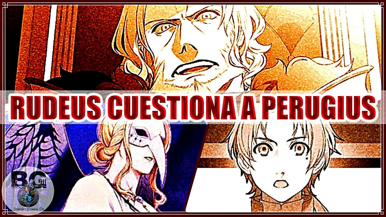 Mushoku - RUDEUS CUESTIONA a PERUGIUS [Novela/Anime]