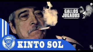 Kinto Sol - Gallos Jugados (Video Oficial)
