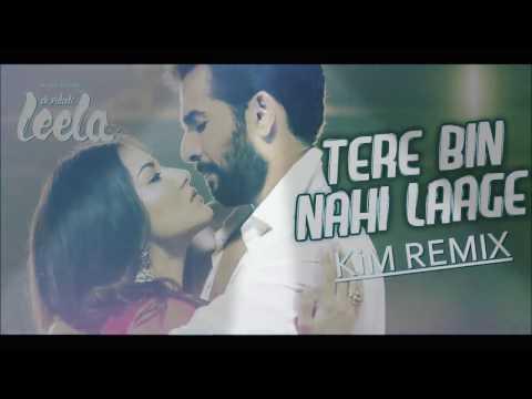 Tere bin nahi laage TRANCE REMIX
