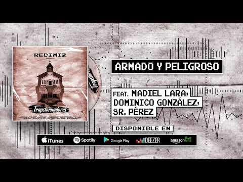 Redimi2 - Armado y Peligroso  (Audio) ft. Madiel Lara, Dominico González, Sr. Pérez