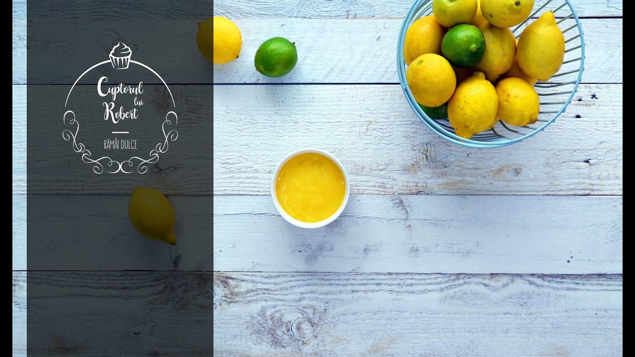 Lemon Curd - Crema de lamaie cu unt pentru torturi, prajituri sau macarons | Cuptorul lui Robert