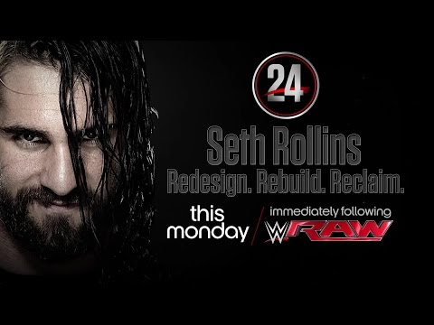 WWE 24: Seth Rollins - This Monday immediately following Raw, only on WWE Network