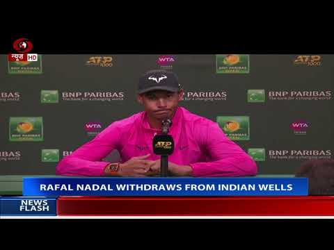 Rafael Nadal withdraws from Indian Wells