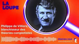 PODCAST. Philippe de Villiers, blanchisseur des théories complotistes