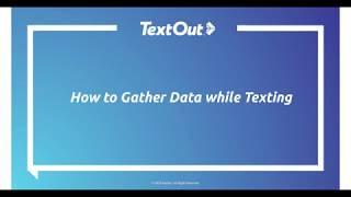 TextOut OnDemand Webinar: How to Gather Data as a Texter