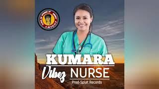 Kumara vibez (official music) Nurse