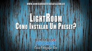 Como Instalar um Preset no Lightroom [Grátis!]