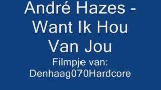 André Hazes - Want Ik Hou Van Jou