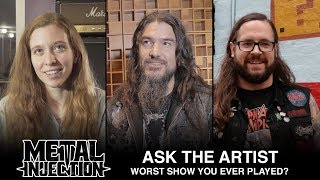 Worst Show You Ever Played? – ASK THE ARTIST | Metal Injection
