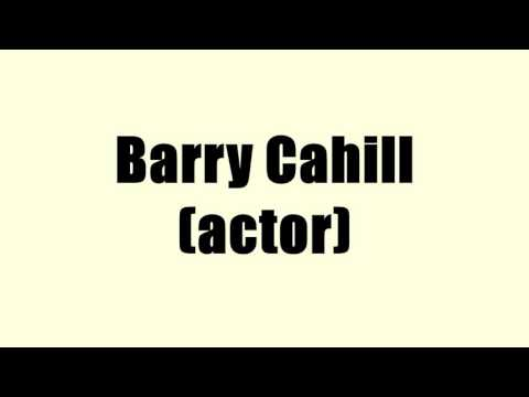 Barry Cahill actor