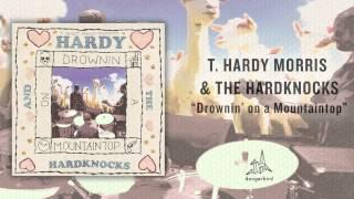 """T. Hardy Morris - """"Drownin"""