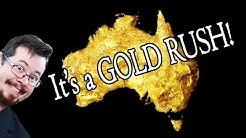 The Australian GOLD RUSH!