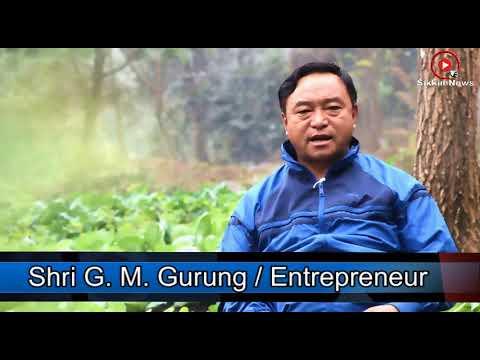 An Inspiration for Organic Sikkim |G M Gurung| Entrepreneur| Sikkim