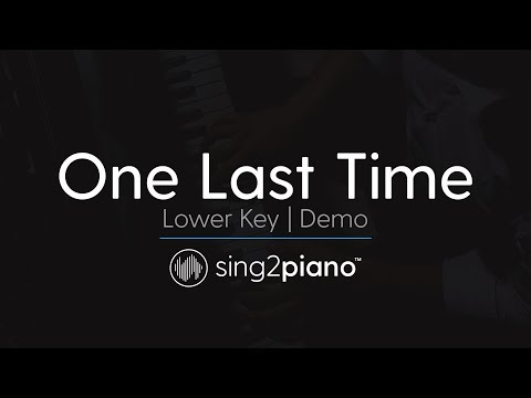 One Last Time (Lower Key - Piano Karaoke demo) Ariana Grande