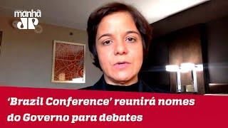 'Brazil Conference' reunirá nomes do Governo e políticos para debates | #VeraMagalhães