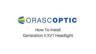 How to Install a Generation II XV1™ Headlight
