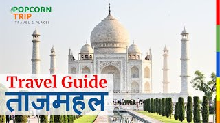 The best of  the Taj Mahal, Agra, Travel Guide