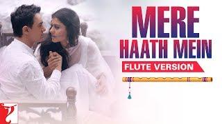 Flute Version: Mere Haath Mein | Fanaa | Jatin-Lalit | Prasoon Joshi | Vijay Tambe