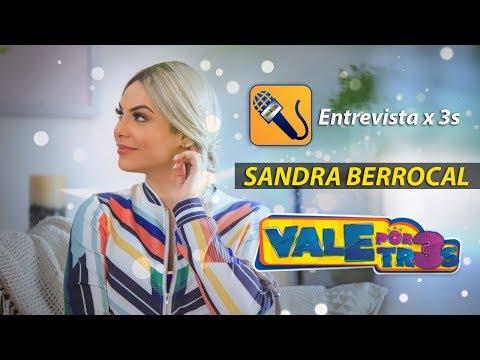 Sandra Berrocal / Entrevista X3s / Vale por Tres