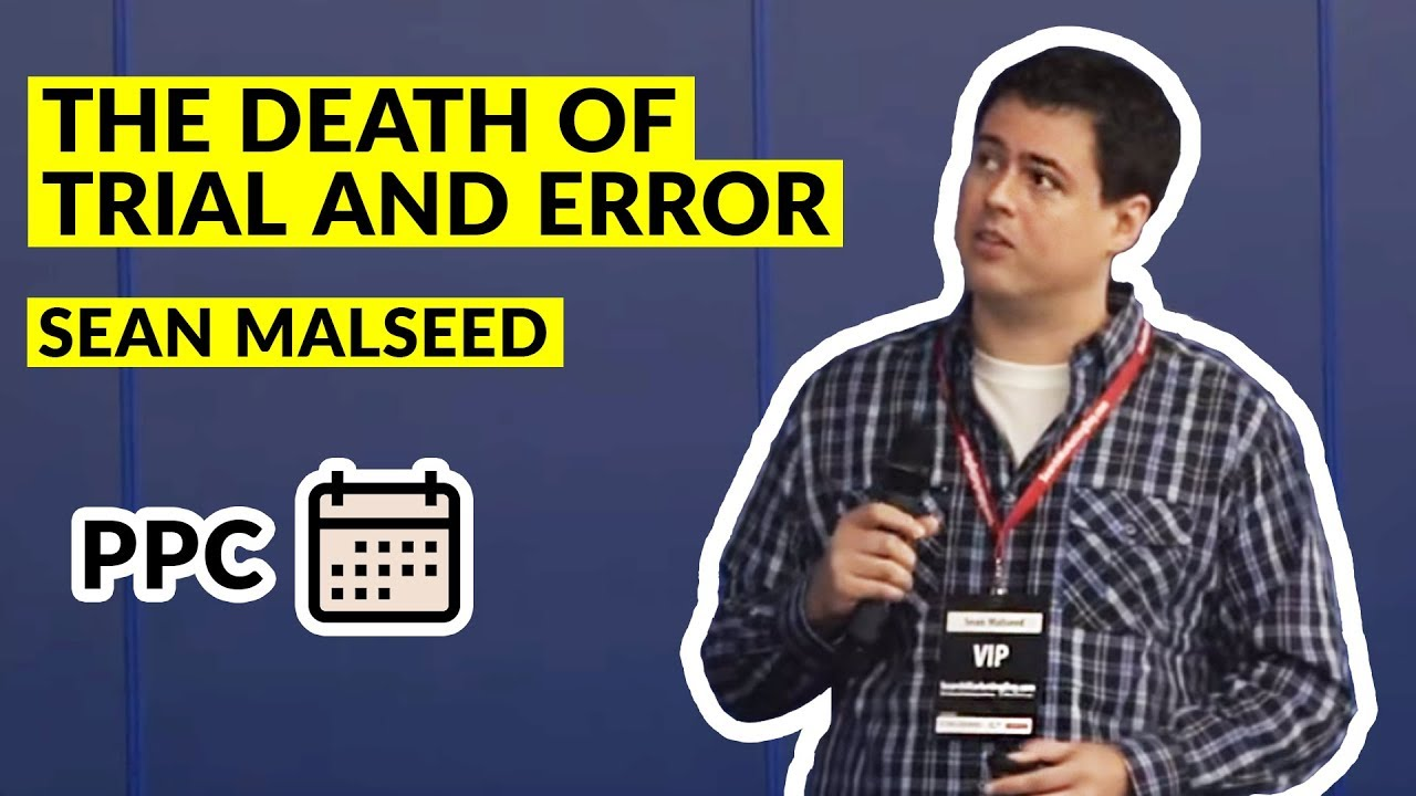 Sean Malseed – The Death of Trial and Error – how to plan the beginning stage of PPC campaign…