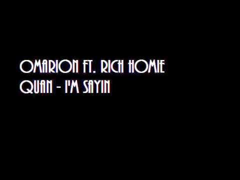 Omarion ft  Rich Homie Quan   Im Sayin