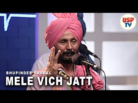 Mele Vich Jatt   Punjabi Folk Songs   Live Performance   Bhupinder Babbal   USP TV