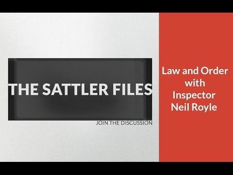 Law and Order with Inspector Neil Royle (Part 18)| The Sattler Files Show (Podcast)