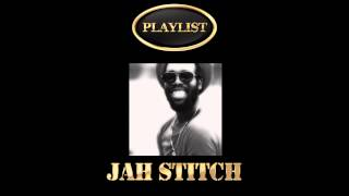 Jah Stitch Playlist