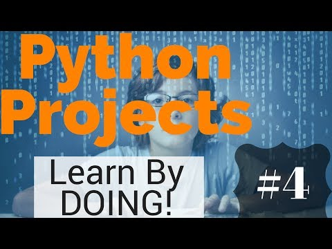 Python Programming Projects - Learn Programming By Doing - #4