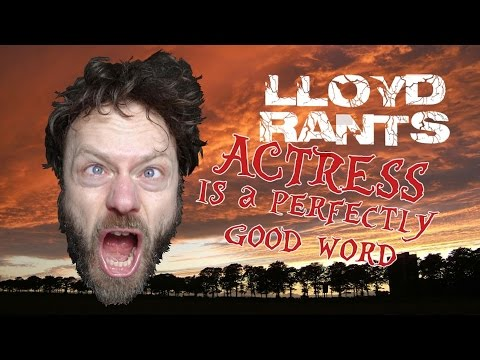 'Actress' is a perfectly good word - a rant