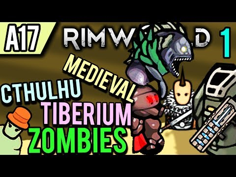 rimworld-alpha-17-modded-|-medieval-cthulhu-tiberium-zombies!-(lets-play-rimworld-/-gameplay-part-1)