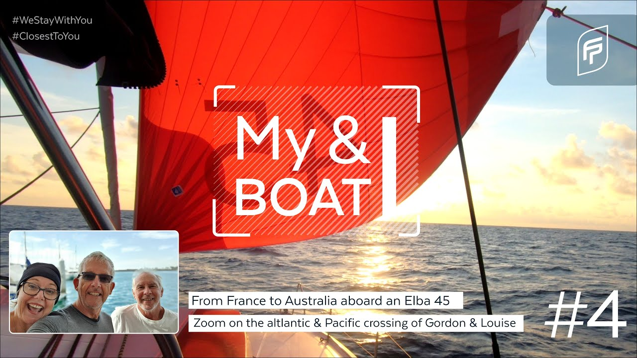 MyBoat&I #4 -  Atlantic & Pacific crossing aboard an Elba 45