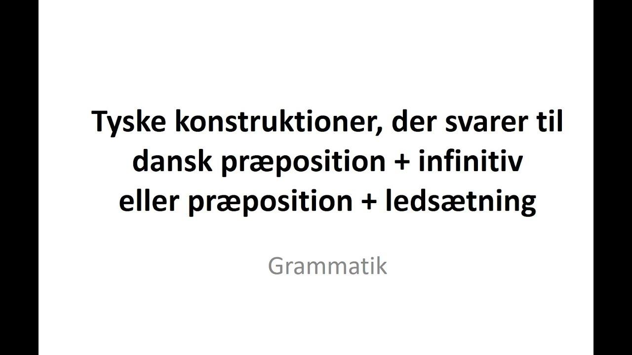 Præposition og infinitiv eller ledsætning på tysk
