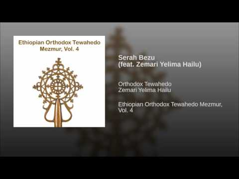 Serah Bezu (feat. Zemari Yelima Hailu)