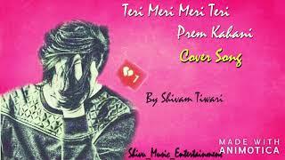 Teri Meri Prem Kahani | BodyGuard | Cover Song | Shivam | Rahet Fateh | Shivu_Music_Entertainment