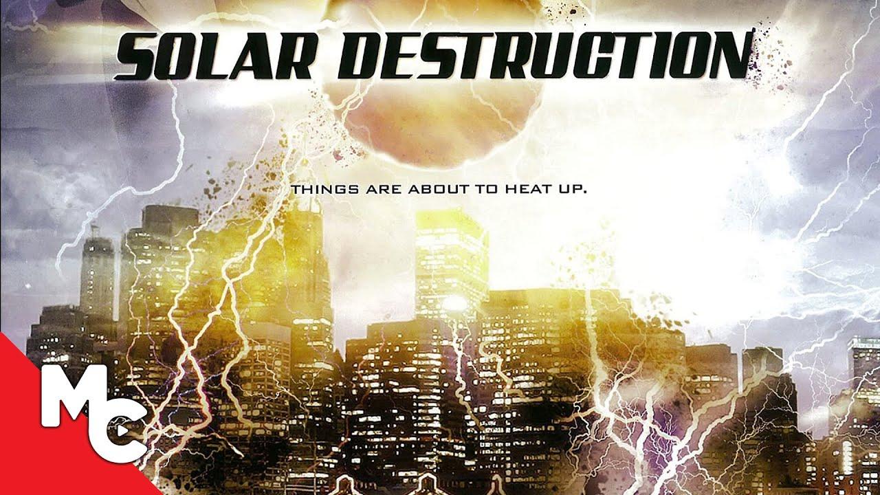 Solar Destruction (Solar Flare)   Full Action Drama Movie