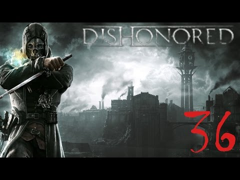 Dishonored 36 - Greaves Lightining Oil Company