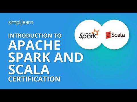 Introduction To Apache Spark And Scala Certification | Simplilearn