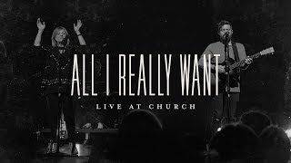 All I Really Want (Spontaneous) [Live] - Josh Baldwin | Live at Church