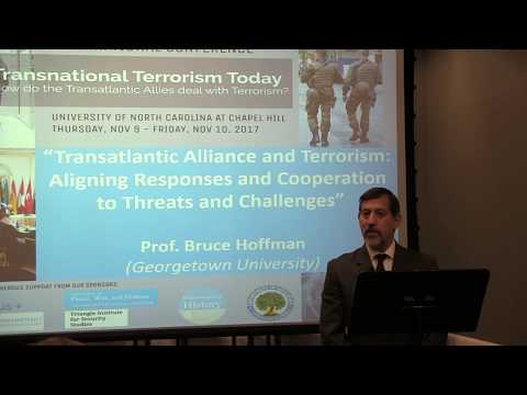 "Keynote Address - BRUCE HOFFMAN - ""THE TRANSATLANTIC ALLIANCE and TERRORISM"" (Nov. 9, 2017)"
